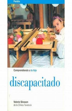 COMPRENDIENDO A TU HIJO DISCAPACITADO