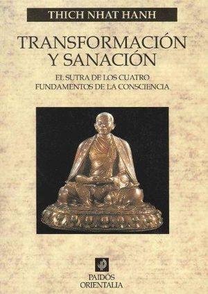 TRANSFORMACION Y SANACION. EL SUTRA DE LOS CUATRO FUNDAMENTOS DE LA CONSCIENCIA