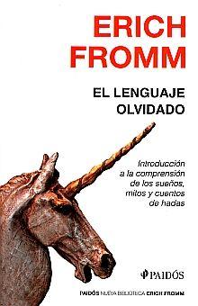 LENGUAJE OLVIDADO, EL. INTRODUCCION A LA COMPRENSION DE LOS SUEÑOS MITOS Y CUENTOS DE HADAS
