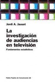 INVESTIGACION DE AUDIENCIAS EN TELEVISION, LA