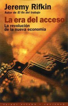 ERA DEL ACCESO, LA. LA REVOLUCION DE LA NUEVA ECONOMIA / 5 ED.