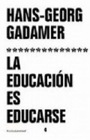 EDUCACION ES EDUCARSE, LA