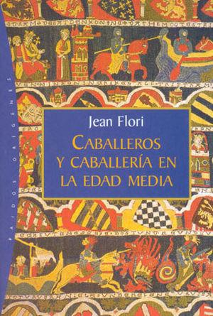 CABALLEROS Y CABALLERIAS EN LA EDAD MEDIA