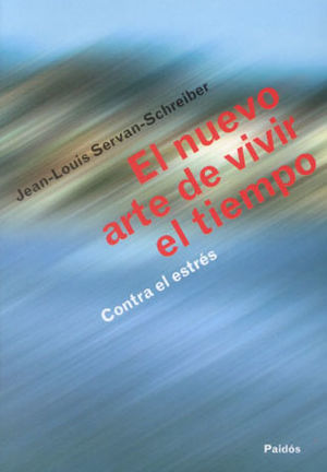 NUEVO ARTE DE VIVIR EL TIEMPO, EL / CONTRA EL ESTRES