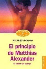 PRINCIPIO DE MATTHIAS ALEXANDER, EL