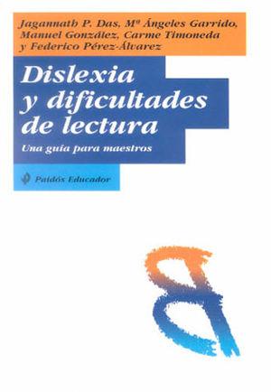 DISLEXIA Y DIFICULTADES DE LECTURA. UNA GUIA PARA MAESTROS