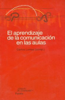 APRENDIZAJE DE LA COMUNICACION EN LAS AULAS, EL