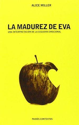 MADUREZ DE EVA, LA