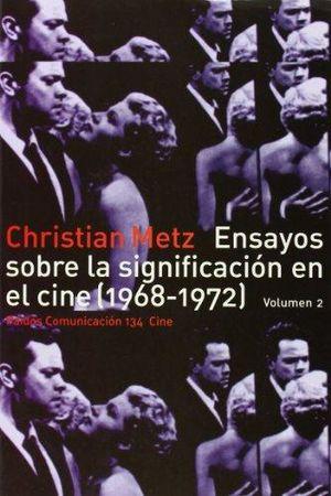 ENSAYOS SOBRE LA SIGNIFICACION EN EL CINE 1968 - 1972 / VOL. 2