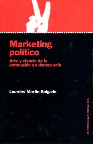 MARKETING POLITICO. ARTE Y CIENCIA DE LA PERSUACION EN DEMOCRACIA