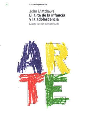 ARTE DE LA INFANCIA Y LA ADOLESCENCIA, EL. LA CONSTRUCCION DEL SIGNIFICADO