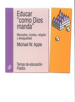 EDUCAR COMO DIOS MANDA. MERCADOS NIVELES RELIGION Y DESIGUALDAD