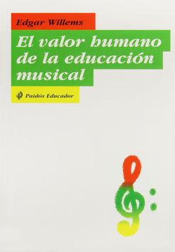 VALOR HUMANO DE LA EDUCACION MUSICAL, LA / 3 ED.