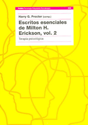 ESCRITOS ESENCIALES DE MILTON H. ERICKSON / VOL. 2 TERAPIA PSICOLOGICA