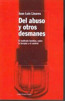 DEL ABUSO Y OTROS DESMANES. EL MALTRATO FAMILIAR ENTRE LA TERAPIA Y EL CONTROL