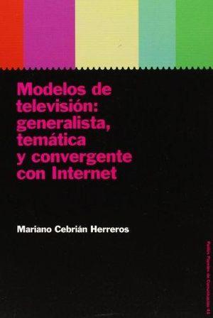 MODELOS DE TELEVISION GENERALISTA TEMATICA Y CONVERGENTE CON INTERNET