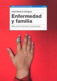 ENFERMEDAD Y FAMILIA. MANUAL DE INTERVENCION PSICOSOCIAL