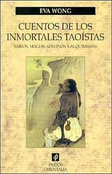 CUENTOS DE LOS INMORTALES TAOISTAS. SABIOS MAGOS ADIVINOS Y ALQUIMISTAS