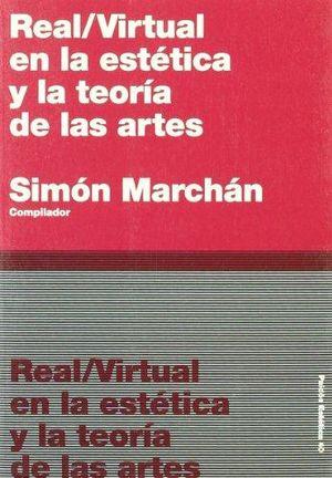 REAL. VIRTUAL EN LA ESTETICA Y LA TEORIA DE LAS ARTES