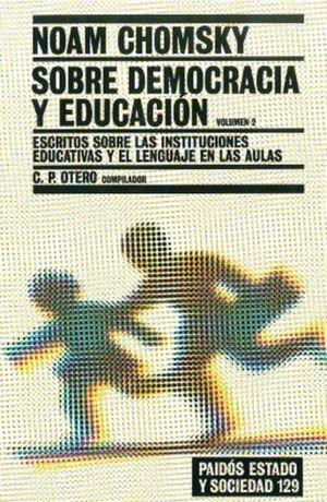 SOBRE DEMOCRACIA Y EDUCACION. ESCRITOS SOBRE LAS INSTITUCIONES EDUCATIVAS Y EL LENGUAJE EN LAS AULAS / VOL II.