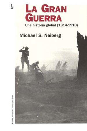 GRAN GUERRA, LA. UNA HISTORIA GLOBAL 1914 1918