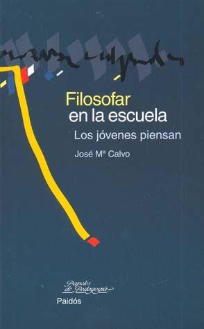 FILOSOFAR EN LA ESCUELA. LOS JOVENES PIENSAN