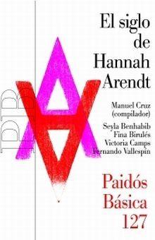 SIGLO DE HANNAH ARENDT, EL