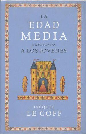 EDAD MEDIA EXPLICADA A LOS JOVENES, LA / PD.