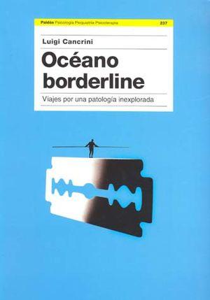 OCEANO BORDERLINE. VIAJES POR UNA PATOLOGIA INEXPLORADA