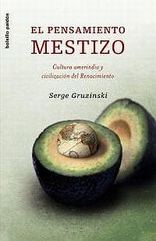 PENSAMIENTO MESTIZO, EL. CULTURA AMERINDIA Y CIVILIZACION DEL RENACIMIENTO