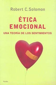 ETICA EMOCIONAL. UNA TEORIA DE LOS SENTIMIENTOS
