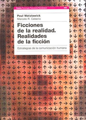 FICCIONES DE LA REALIDAD. REALIDADES DE LA FICCION ESTRATEGIAS DE LA COMUNICACION HUMANA