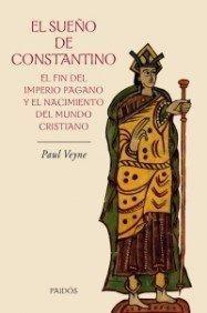 SUEÑO DE CONSTANTINO, EL. EL FIN DEL IMPERIO PAGANO Y EL NACIMIENTO DEL MUNDO CRISTIANO / PD.