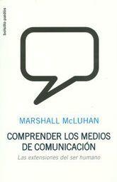 COMPRENDER LOS MEDIOS DE COMUNICACION. LAS EXTENSIONES DEL SER HUMANO