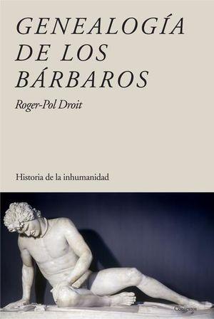 GENEALOGIA DE LOS BARBAROS. HISTORIA DE LA INHUMANIDAD