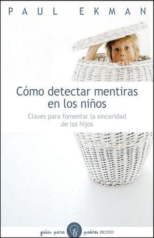 COMO DETECTAR MENTIRAS EN LOS NIÑOS