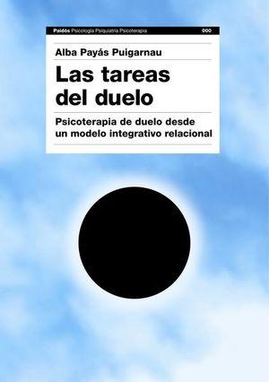 TAREAS DEL DUELO, LAS. PSICOTERAPIA DE DUELO DESDE UN MODELO INTEGRATIVO RELACIONAL