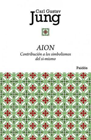 AION. CONTRIBUCION A LOS SIMBOLISMOS DEL SI MISMO