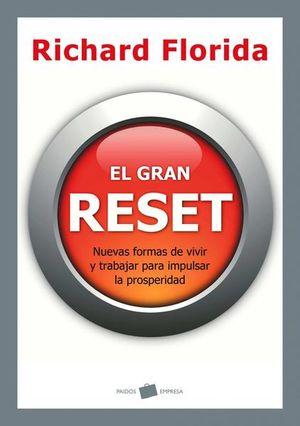 GRAN RESET, EL. NUEVAS FORMAS DE VIVIR Y TRABAJAR PARA IMPULSAR LA PROSPERIDAD