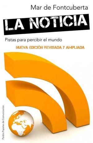 NOTICIA, LA. PISTAS PARA PERCIBIR EL MUNDO