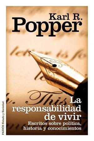 RESPONSABILIDAD DE VIVIR, LA. ESCRITOS SOBRE POLITICA HISTORIA Y CONOCIMIENTO