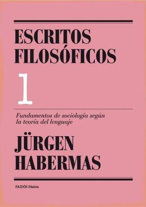 FUNDAMENTOS DE LA SOCIOLOGIA SEGUN LA TEORIA DEL LENGUAJE. ESCRITOS FILOSOFICOS / VOL. 1