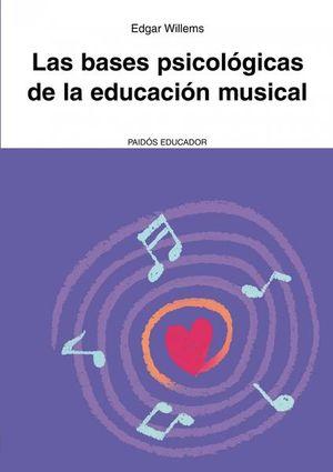 BASES PSICOLOGICAS DE LA EDUCACION MUSICAL, LAS