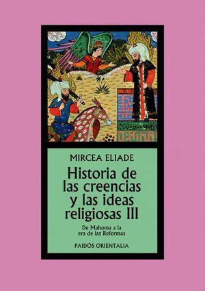 HISTORIA DE LAS CREENCIAS Y LAS IDEAS RELIGIOSAS / VOL. III