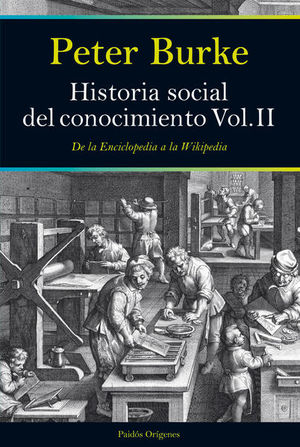 HISTORIA SOCIAL DEL CONOCIMIENTO. DE LA ENCICLOPEDIA A LA WIKIPEDIA / VOL. 2