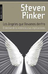 ANGELES QUE LLEVAMOS DENTRO, LOS. EL DECLIVE DE LA VIOLENCIA Y SUS IMPLICACIONES / PD.