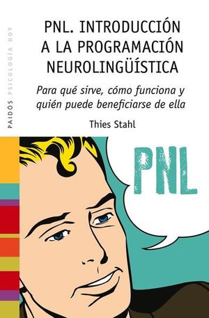PNL. INTRODUCCION A LA PROGRAMACION NEUROLINGUISTICA