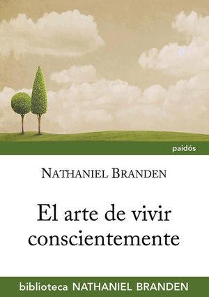 ARTE DE VIVIR CONSCIENTEMENTE, EL. VIDA COTIDIANA Y ATOCONCIENCIA