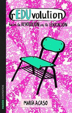 REDUVOLUTION. HACER LA EVOLUCION EN LA EDUCACION