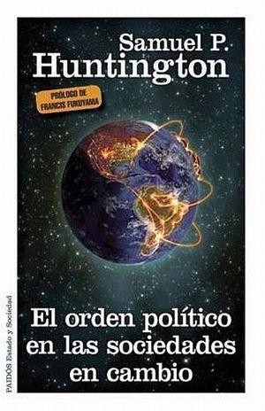 ORDEN POLITICO EN LAS SOCIEDADES EN CAMBIO, EL